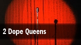 2 Dope Queens tickets