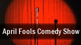 April Fools Comedy Show Gibson Amphitheatre at Universal City Walk tickets