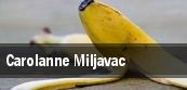 Carolanne Miljavac tickets