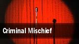 Criminal Mischief tickets