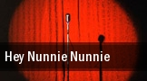Hey Nunnie Nunnie! tickets
