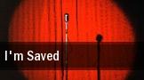 I'm Saved tickets