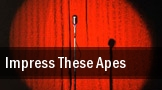 Impress These Apes! tickets