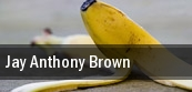 Jay Anthony Brown tickets