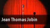 Jean Thomas Jobin tickets