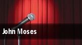 John Moses tickets