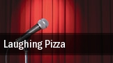 Laughing Pizza tickets