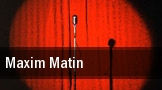 Maxim Matin tickets