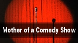Mother of a Comedy Show tickets