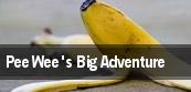 Pee Wee's Big Adventure tickets