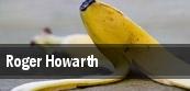 Roger Howarth tickets
