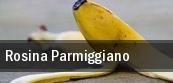 Rosina Parmiggiano tickets