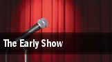 The Early Show tickets