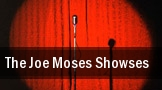 The Joe Moses Showses Los Angeles tickets