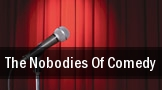 The Nobodies of Comedy Sovereign Performing Arts Center tickets
