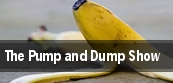 The Pump and Dump Show tickets