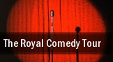 The Royal Comedy Tour Saroyan Theatre tickets