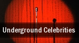 Underground Celebrities tickets