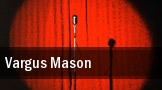 Vargus Mason tickets