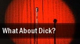 What About Dick? tickets
