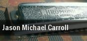 Jason Michael Carroll Peppermill Concert Hall tickets