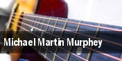 Michael Martin Murphey Choctaw Casino & Resort tickets