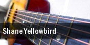 Shane Yellowbird tickets