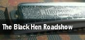 The Black Hen Roadshow tickets