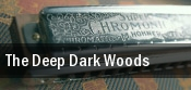 The Deep Dark Woods Austin tickets