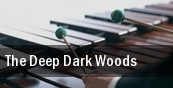 The Deep Dark Woods House Of Blues tickets