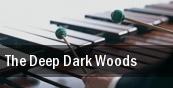 The Deep Dark Woods Zilker Park tickets