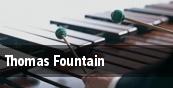 Thomas Fountain tickets