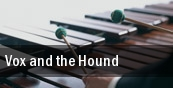 Vox and the Hound New Orleans tickets