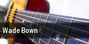 Wade Bown Gruene Hall tickets