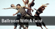 Ballroom with a Twist Times Union Ctr Perf Arts Moran Theater tickets