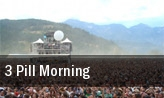 3 Pill Morning tickets