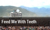 Feed Me with Teeth Boston tickets