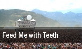 Feed Me with Teeth House Of Blues tickets