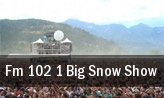 FM 102.1 Big Snow Show tickets