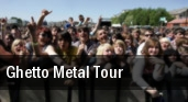 Ghetto Metal Tour tickets