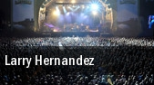 Larry Hernandez Tucson tickets
