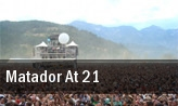 Matador at 21 tickets