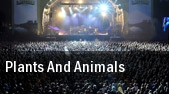 Plants and Animals Commodore Ballroom tickets