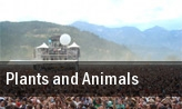 Plants and Animals tickets