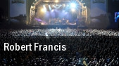 Robert Francis tickets