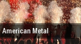 American Metal tickets