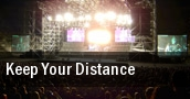 Keep Your Distance tickets