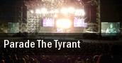 Parade The Tyrant tickets