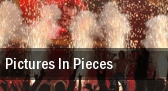 Pictures In Pieces tickets