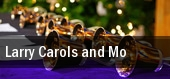 Larry Carols and Mo tickets